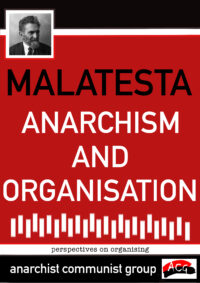 Errico Malatesta, 'Anarchism and Organisation'